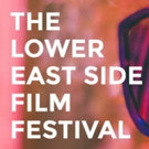 The Lower East Side Film Festival Announces Opening, Closing Night Films Photo