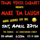 TVC is Bringing Visibility To Trans Performers to The Duplex