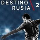HBO Latin Soccer Series DESTINO RUSIA 2018 Debuts April 11