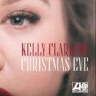 Kelly Clarkson Surprises Fans With New Song 'Christmas Eve'