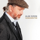 French Musician/Composer Alan Simon Releases New Compilation 'Songwriter' 2CD Feat. Alan Parsons, Mick Fleetwood & More
