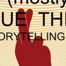 Storytellers Announced For Next Months Storytelling Show (MOSTLY) TRUE THINGS Photo