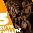 5 GUYS CHILLIN' Make Canadian Debut at Kensington Hall
