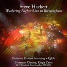 Steve Hackett to Host Exclusive Fan Launch Screening of ;Wuthering Nights : Live in Birmingham'