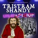 TRISTRAM SHANDY: LIVE AT LONDON! Coming to OSO Arts Centre