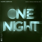 Cedric Gervais Delivers Two Mesmerizing Remixes of His Latest Single ONE NIGHT Featuring Wealth