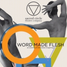 Sacred Circle Theatre Company To Present Third Annual WORD MADE FLESH In Bushwick