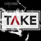Visceral Dance Chicago Announces Fall Engagement of TAKE