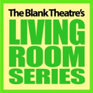 Blank Theatre's Living Room Series Kicks Off 28th Season Photo