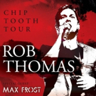 Rob Thomas Extends North American 'Chip Tooth Tour'