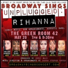 Caroline Bowman, Mary Kate Morrissey, Christiani Pitts & More Join BROADWAY SINGS RIHANNA: UNPLUGGED