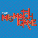 Casting Announced for THE MISMATCH GAME this February