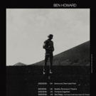 Ben Howard Confirms Fall 2018 North American Tour