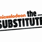THE SUBSTITUTE Returns to Nickelodeon on May 18