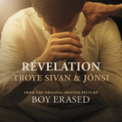 Focus Features and Back Lot Music Release Troye Sivan & Jnsi's Single 'Revelation' From BOY ERASED