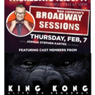 KING KONG Cast Members Set For Broadway Sessions Photo