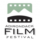 Adirondack Film Festival Announces Full Slate of Films and Guests
