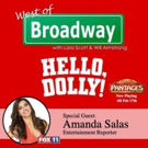 The 'West of Broadway' Podcast Chats with Entertainment Reporter Amanda Salas about HELLO, DOLLY! at the Pantages