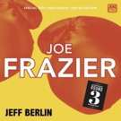 Bass Legend Jeff Berlin To Release 30th Anniversary Edition 12-Inch Vinyl JOE FRAZIER ROUND 3