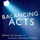 BWW Exclusive: Read a Chapter from Nicholas Hytner's Memoir, BALANCING ACTS Photo