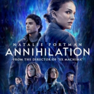 ANNIHILATION Starring Natalie Portman Coming to Digital & Blu-Ray This May