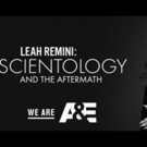 A&E to Premiere New Season of LEAH REMINI: SCIENTOLOGY AND THE AFTERMATH