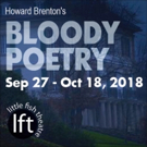 Phantasmagoric BLOODY POETRY Opens September 27 At Little Fish Theatre Photo