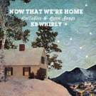 KB Whirly Releases 'Now That We're Home: Lullabies & Love Songs' Out February 22