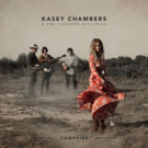 Kasey Chambers Releases 12th Studio Album CAMPFIRE Today