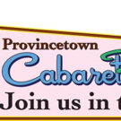 Provincetown Cabaretfest Presents Largest Variety Show Ever And Debuts New Scholarshi Photo