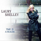 Laury Shelley Releases New CD EP 'Time Is A Healer'