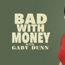 Season 3 of Gaby Dunn's Podcast of BAD WITH MONEY Premieres on Panoply