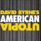 Breaking: David Byrne's AMERICAN UTOPIA Will Come to Broadway This Fall!