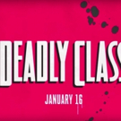 VIDEO: Watch the New Promo for DEADLY CLASS, Premiering This January