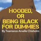 Custom Made Theatre Extends HOODED, OR BEING BLACK FOR DUMMIES