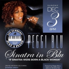 Broadway's Peggi Blu to Perform SINATRA IN BLU at the Triad Theatre