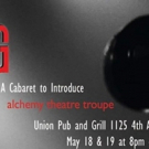 BWW Feature: ALCHEMY THEATRE TROUPE To Be Introduced at OPENING NIGHT: A CABARET at the UNION PUB AND GRILL
