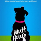 New Musical for Animal Lovers MUTT HOUSE Opens at Kirk Douglas Theatre in July Photo