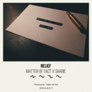 Matter Of Tact And Sharie Drop 'Relief'