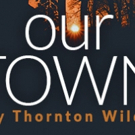 Thornton Wilder's OUR TOWN Announced At Circle Theatre