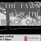 Tacoma Little Theatre Presents THE FAWN AND THE BLACK OAK Staged Reading