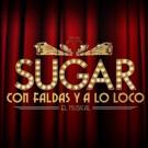SUGAR: CON FALDAS Y A LO LOCO llega a Valencia