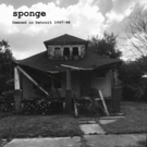 Cleopatra Records Presents A Collection Of Unreleased Late '90s Studio Recordings From Sponge