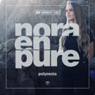 Nora En Pure 'POLYNESIA' EP Out Now Via Enormous Tunes