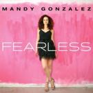 BWW Album Review: Mandy Gonzalez Is Fierce and FEARLESS