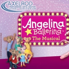 ANGELINA BALLERINA, THE MUSICAL Comes To The Axelrod In February