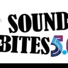 Tickets Now On Sale for SOUND BITES 5.0