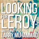 New Federal Theatre Presents LOOKING FOR LEROY by Larry Muhammad
