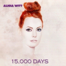 Accomplished Singer/Actress Alicia Witt Announces 15,000 DAYS, EP Set for August 24 R Photo
