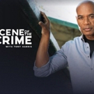 Investigation Discovery's THE SCENE OF THE CRIME With Tony Harris Returns for Second Season This June